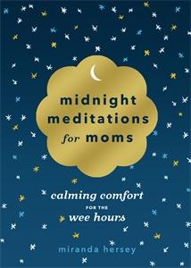 Miranda Hersey: Midnight Meditations for Moms
