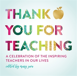 Mary Zaia: Thank You For Teaching