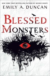 Emily A. Duncan: Blessed Monsters