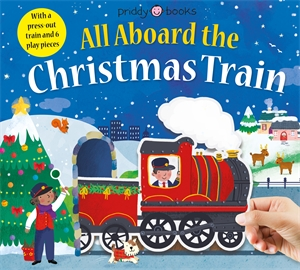 Roger Priddy: All Aboard The Christmas Train