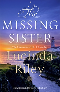 Lucinda Riley: The Missing Sister: The Seven Sisters Book 7