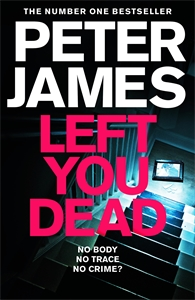 Peter James: Left You Dead: Roy Grace 17