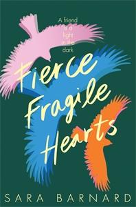 Sara Barnard: Fierce Fragile Hearts