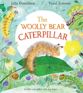 Julia Donaldson: The Woolly Bear Caterpillar