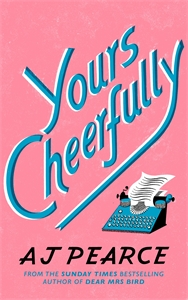 AJ Pearce: Yours Cheerfully