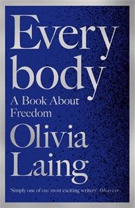 Olivia Laing: Everybody