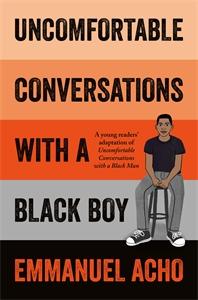 Emmanuel Acho: Uncomfortable Conversations with a Black Boy