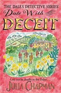 Julia Chapman: Date with Deceit: A Dales Detective Novel 6