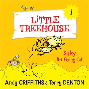Andy Griffiths: Silky The Flying Cat: A Little Treehouse Book 1