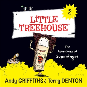 Andy Griffiths: The Adventures of Superfinger: A Little Treehouse Book 2