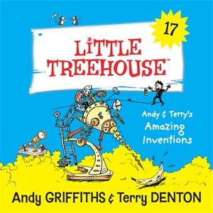 Andy Griffiths: Andy And Terry's Amazing Inventions: A Little Treehouse Book 17