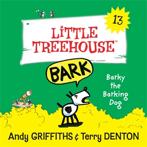 Andy Griffiths: Barky the Barking Dog: A Little Treehouse Book 13
