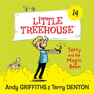 Andy Griffiths: Terry and the Magic Bean: A Little Treehouse Book 14