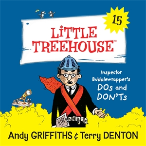 Andy Griffiths: Inspector Bubblewrapper's DOs AND DON'Ts: A Little Treehouse Book 15