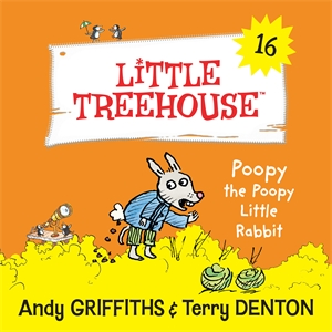 Andy Griffiths: Poopy the Poopy Little Rabbit: A Little Treehouse Book 16