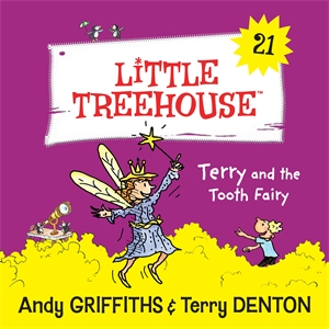 Andy Griffiths: Terry And The Tooth Fairy: A Little Treehouse Book 21