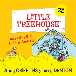 Andy Griffiths: Jill's Little Big Book Of Animals: A Little Treehouse Book 22