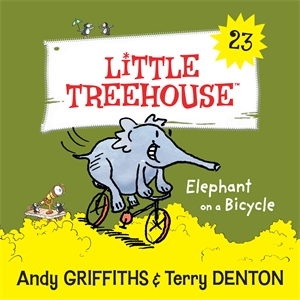 Andy Griffiths: Elephant on a Bicycle: A Little Treehouse Book 23