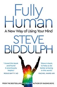 Steve Biddulph: Fully Human