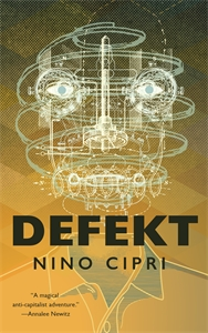 Nino Cipri: Defekt