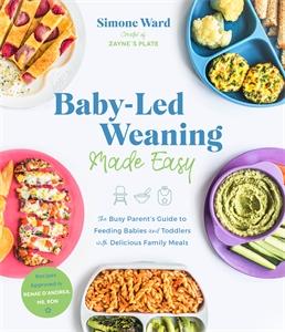 Simone Ward: Baby-Led Weaning Made Easy