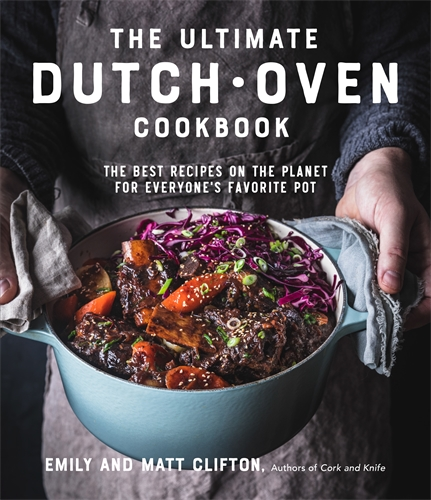 Emily Clifton: The Ultimate Dutch Oven Cookbook