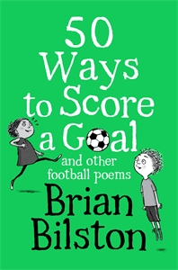 Brian Bilston: 50 Ways to Score a Goal and other football poems