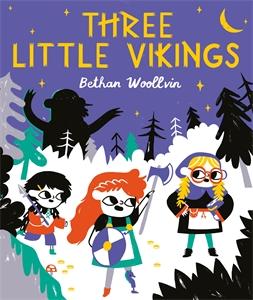 Bethan Woollvin: Three Little Vikings
