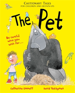 Catherine Emmett: The Pet: Cautionary Tales for Parents and Children