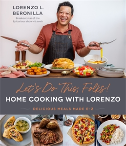Lorenzo L. Beronilla: Let's Do This, Folks! Home Cooking with Lorenzo