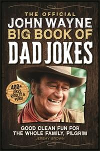 Jeremy Brown: The Official John Wayne Big Book of Dad Jokes