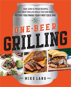Mike Lang: One-Beer Grilling
