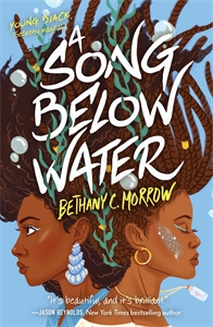Bethany C. Morrow: A Song Below Water