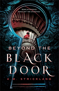 A.M. Strickland: Beyond the Black Door