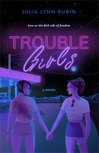 Julia Lynn Rubin: Trouble Girls