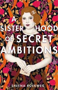 Sheena Boekweg: A Sisterhood of Secret Ambitions