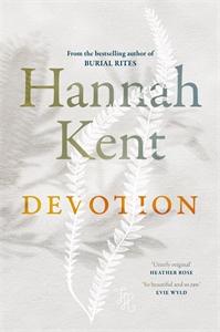 Hannah Kent: Devotion