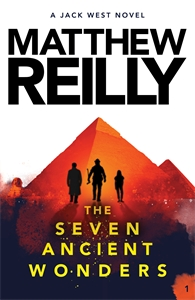 Matthew Reilly: The Seven Ancient Wonders: A Jack West Jr Novel 1