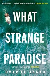 Omar El Akkad: What Strange Paradise