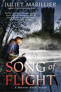 Juliet Marillier: A Song of Flight: A Warrior Bards Novel 3