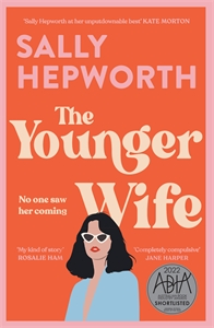 Sally Hepworth: The Younger Wife