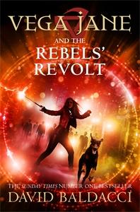 David Baldacci: Vega Jane and the Rebels' Revolt