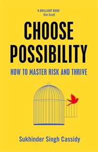 Sukhinder Singh Cassidy: Choose Possibility