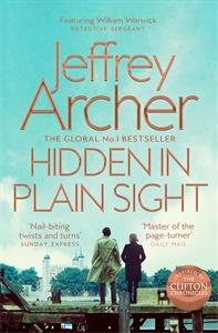 Jeffrey Archer: Hidden in Plain Sight: William Warwick Book 2