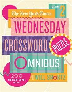 The New York Times: New York Times Wednesday Crossword Puzzle Omnibus Volume 2, The