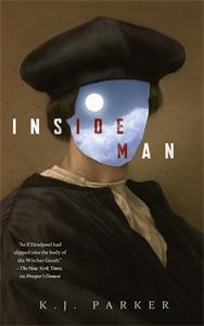 K. J. Parker: Inside Man