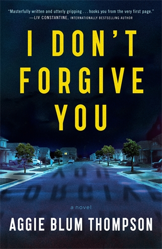 Aggie Blum Thompson: I Don't Forgive You