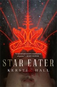 Kerstin Hall: Star Eater