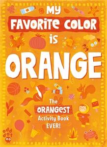 Odd Dot: My Favorite Color Activity Book: Orange