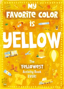 Odd Dot: My Favorite Color Activity Book: Yellow